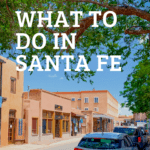 Santa Fe road with text that reads: What to do in Santa Fe